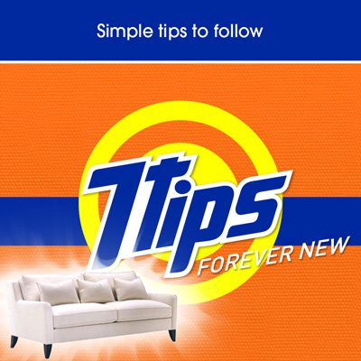 7 Tips to keep your sofa forever new