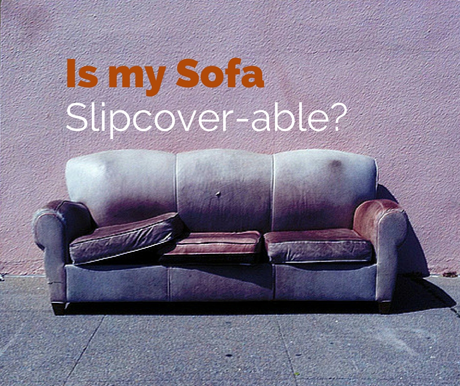 Slipcovers VS Upholstery - Best way to recover a sofa?